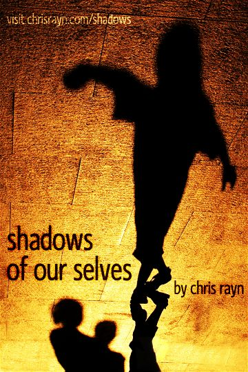 Shadows of Our Selves
