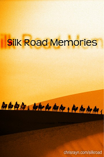 Silk Road Memories